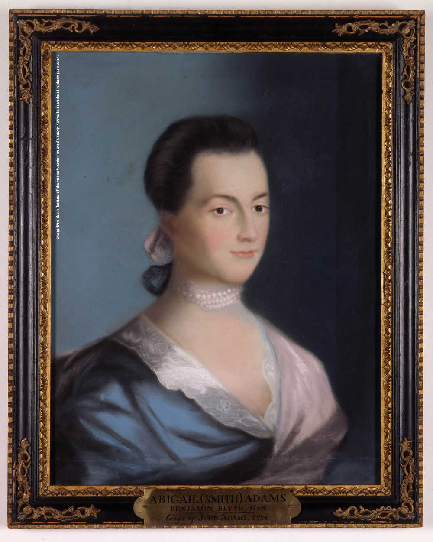 Portrait of Abigail Adams by Benjamin Blyth,  c. 1766. Image courtesy of the Massachusetts Historical Society.