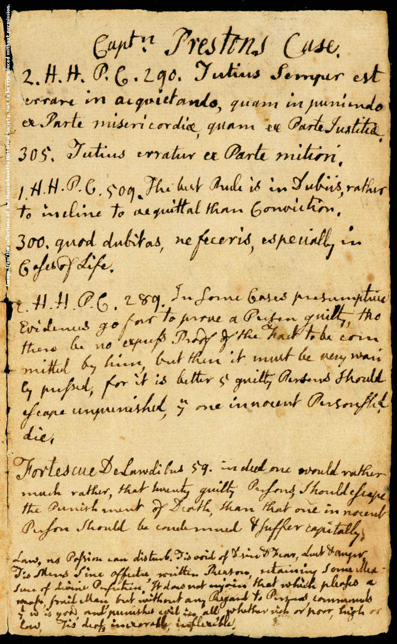 John Adams's notes on the Boston Massacre trials, 1770. John Adams served as defense attorney for the British soldiers accused of killing five colonists in the Boston Massacre. These notes relate to the case of Capt. Thomas Preston, who was acquitted due to Adams's efforts.  Image courtesy of the Massachusetts Historical Society.