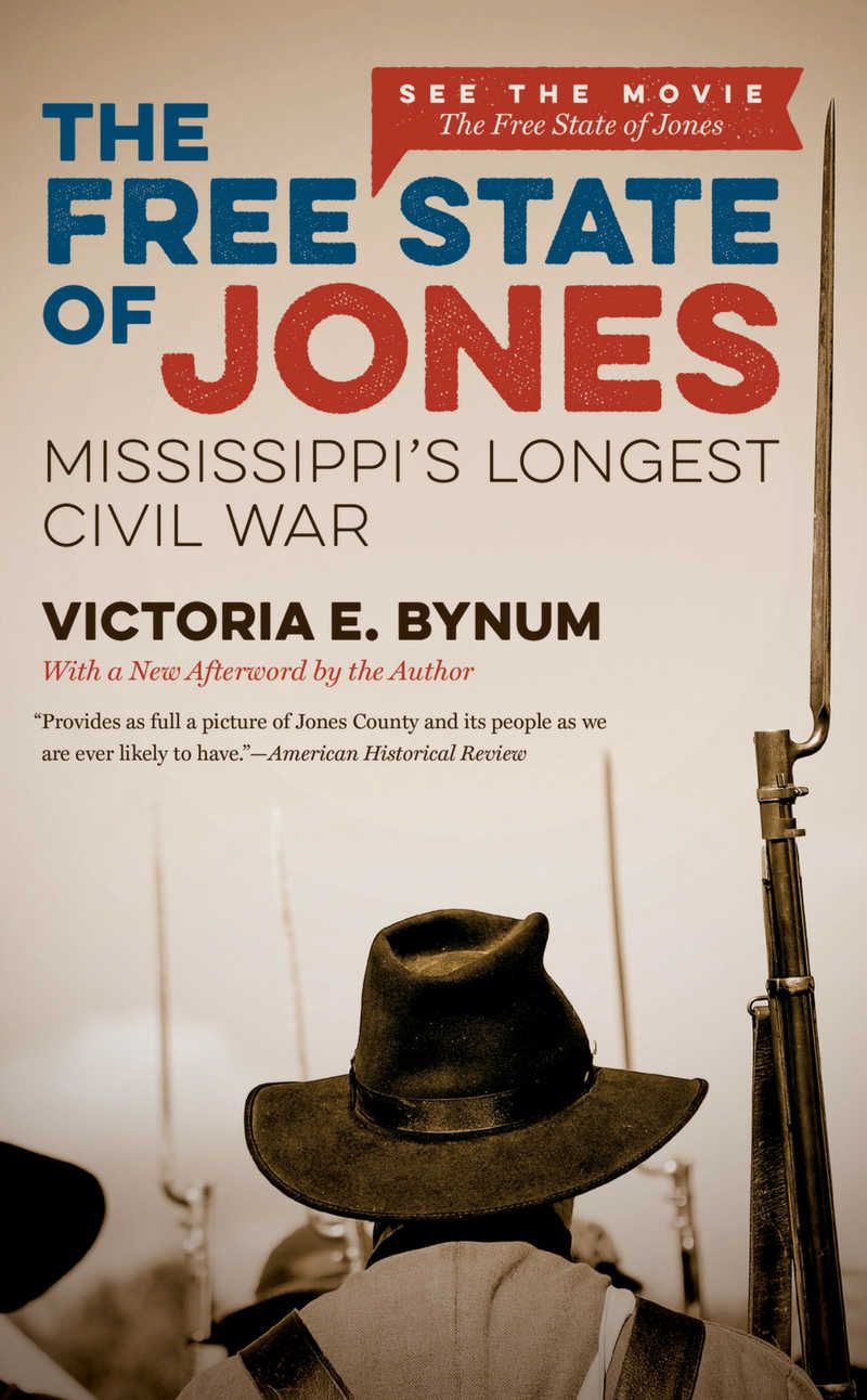 *The Free State of Jones*, supported by an NEH grant, uncovers the history of a Union-supporting Mississippi community during and after the Civil War. Cover image courtesy of the University of North Carolina Press.