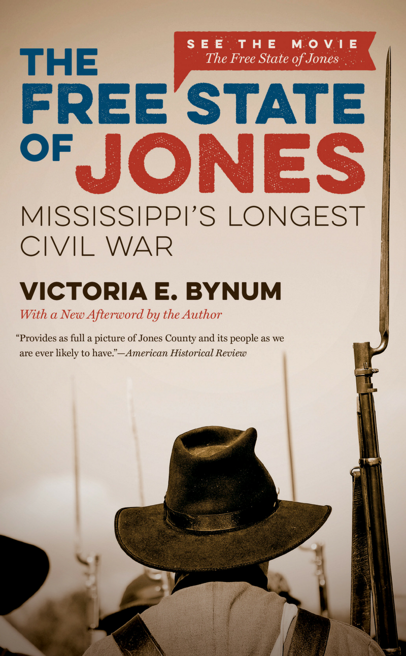 *The Free State of Jones* uncovers the history of a Union-supporting Mississippi community during and after the Civil War. Cover image courtesy of the University of North Carolina Press.